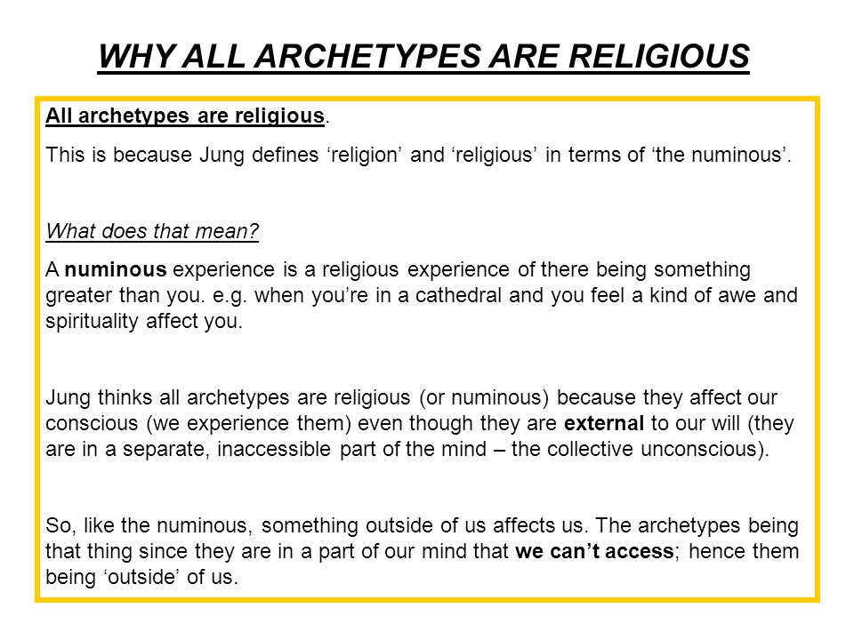WHY ALL ARCHETYPES ARE RELIGIOUS All archetypes are religious.