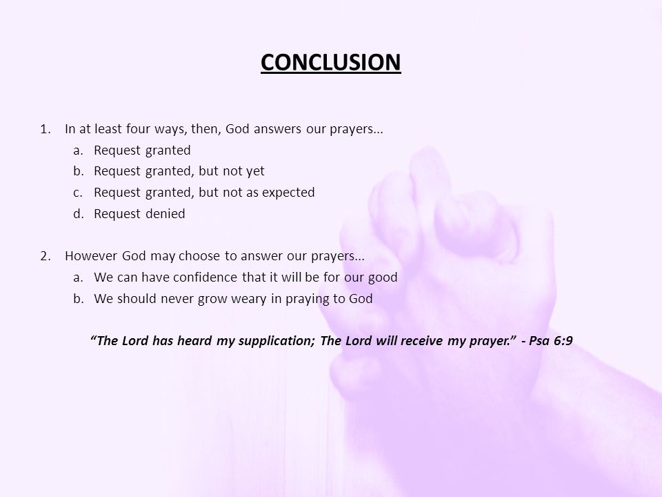 CONCLUSION 1.In at least four ways, then, God answers our prayers...