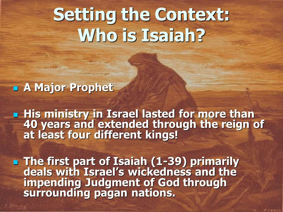 Setting the Context: Who is Isaiah.