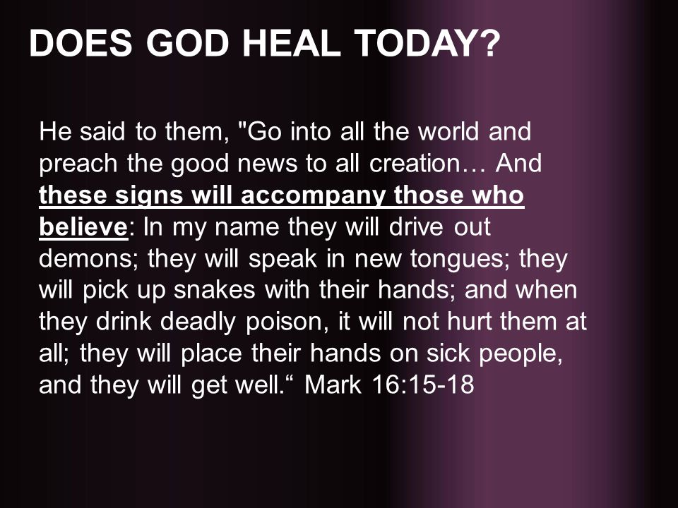 DOES GOD HEAL TODAY? He said to them,