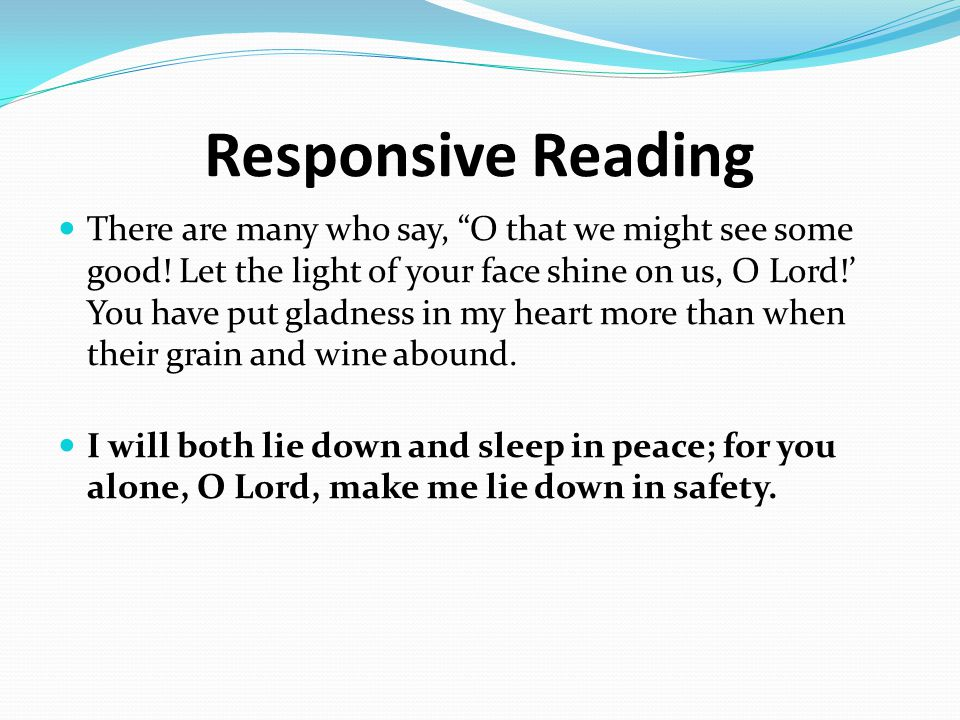 Responsive Reading There are many who say, O that we might see some good.