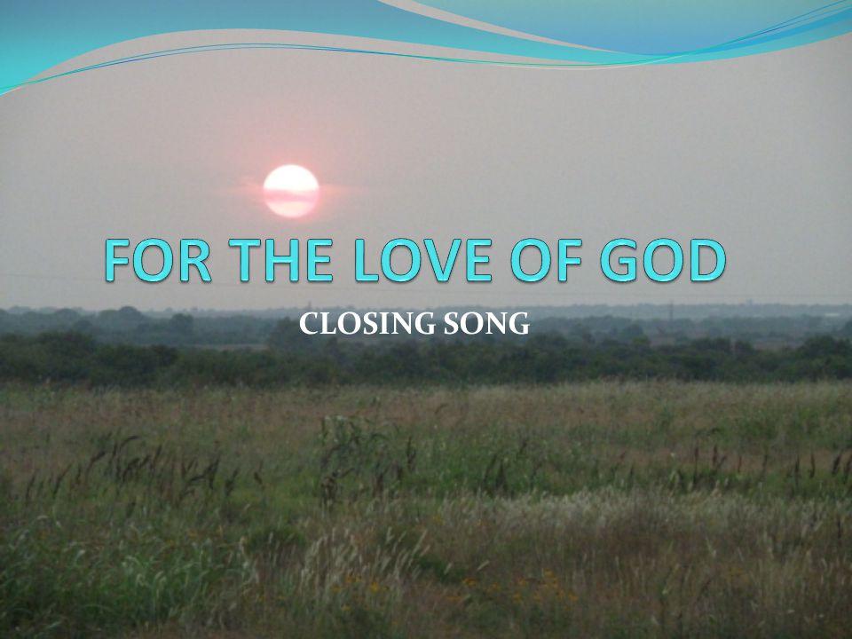 CLOSING SONG