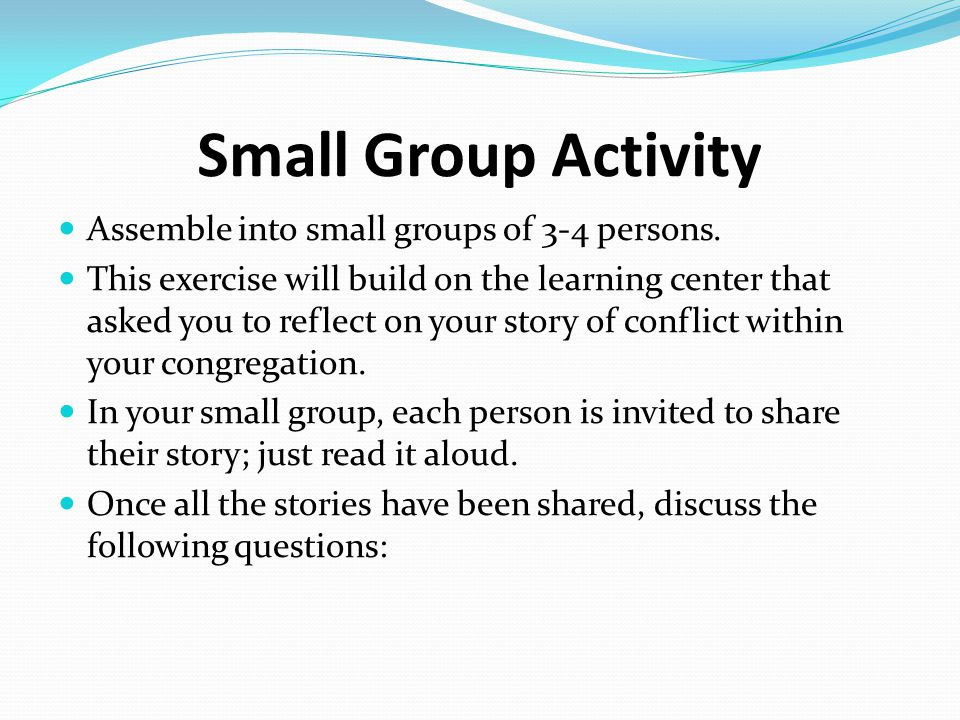 Small Group Activity Assemble into small groups of 3-4 persons.