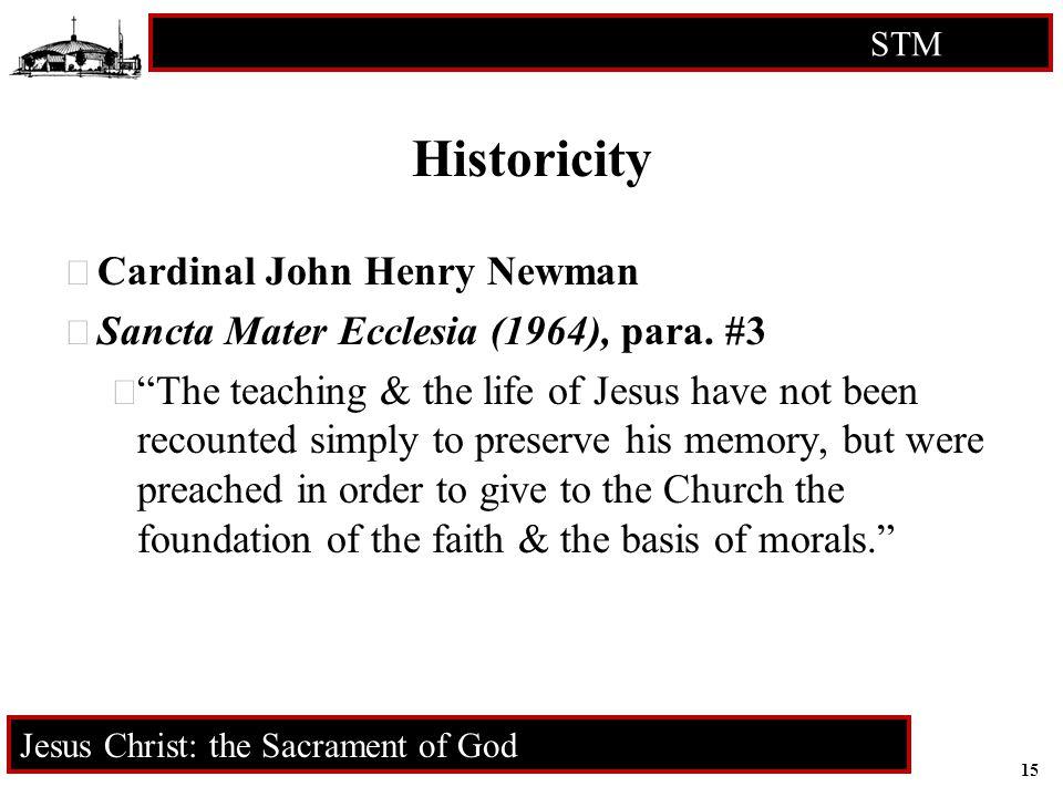 15 STM RCIA Jesus Christ: the Sacrament of God Historicity  Cardinal John Henry Newman  Sancta Mater Ecclesia (1964), para.