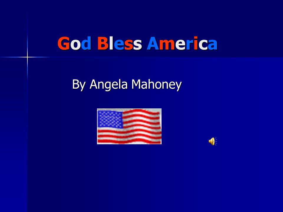 God Bless America By Angela Mahoney