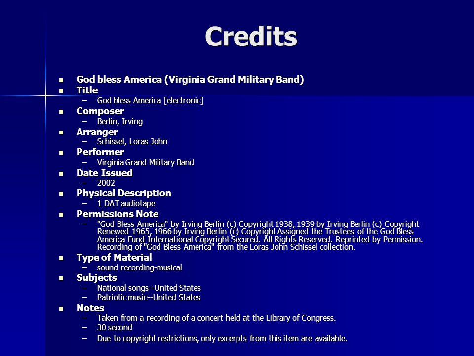 Credits God bless America (Virginia Grand Military Band) God bless America (Virginia Grand Military Band) Title Title –God bless America [electronic]
