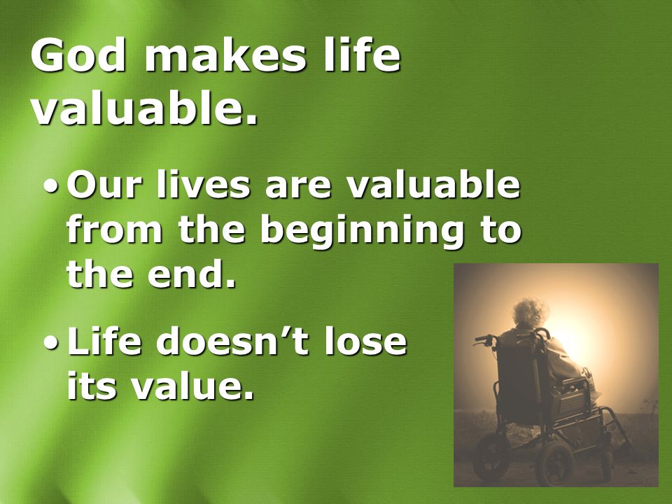 God entrusts life to us.We are stewards of life.We are stewards of life.