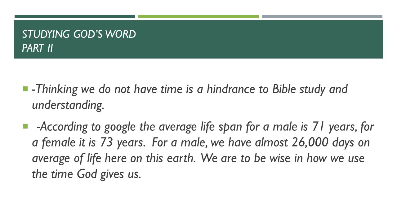 STUDYING GOD'S WORD PART II  -Thinking we do not have time is a hindrance to Bible study and understanding.