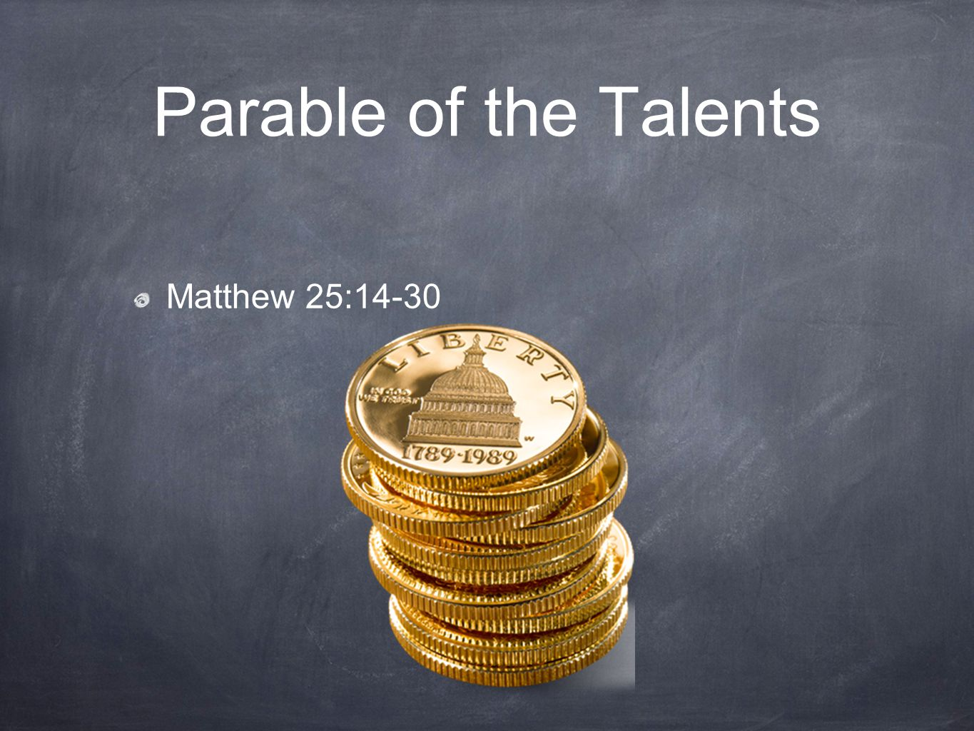 Parable of the Talents Matthew 25:14-30