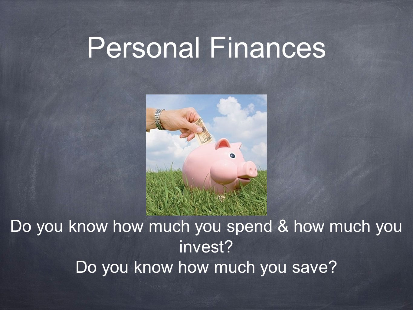 Personal Finances Do you know how much you spend & how much you invest.