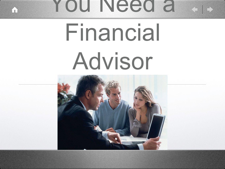 You Need a Financial Advisor