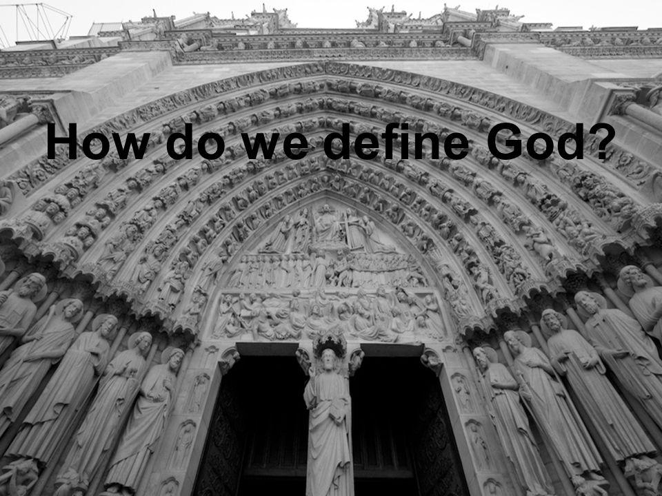 How do we define God?