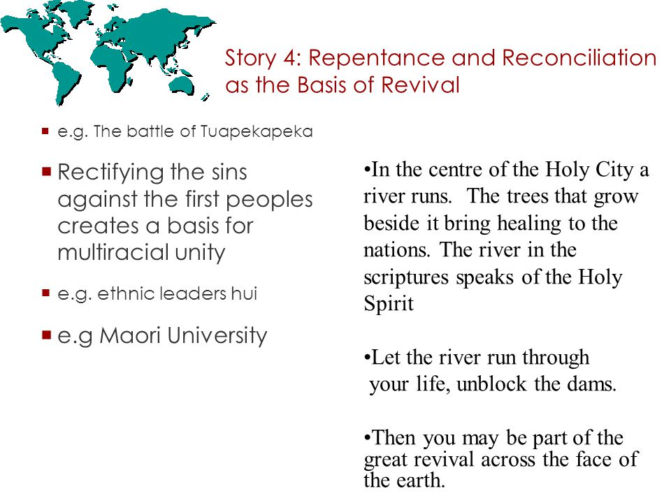 Story 4: Repentance and Reconciliation as the Basis of Revival  e.g.