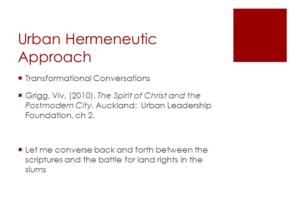 Urban Hermeneutic Approach  Transformational Conversations  Grigg, Viv, (2010).