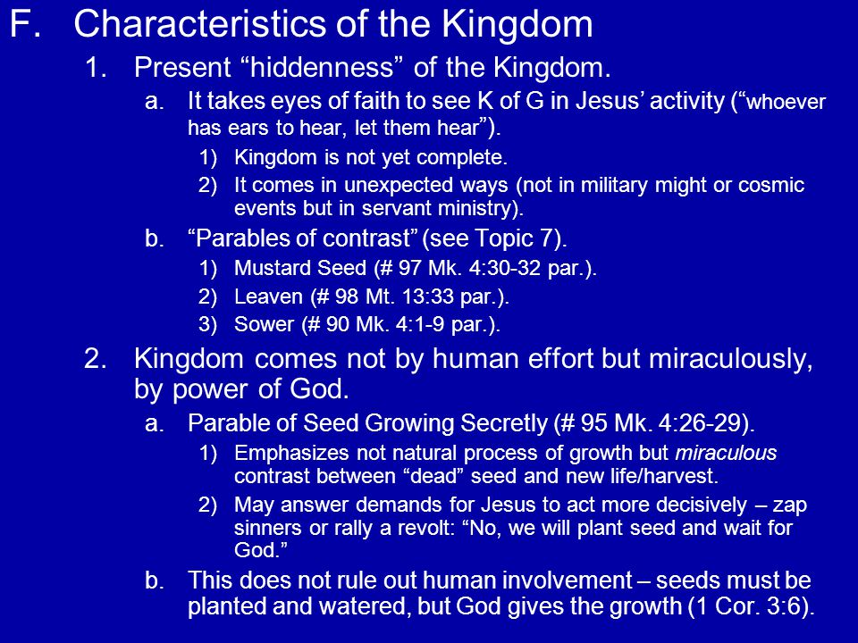 F. F.Characteristics of the Kingdom 1. 1.Present hiddenness of the Kingdom.