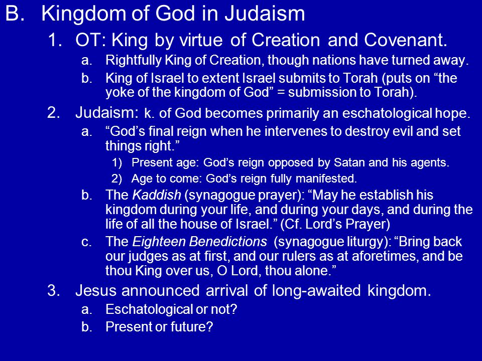 B. B.Kingdom of God in Judaism 1. 1.OT: King by virtue of Creation and Covenant.