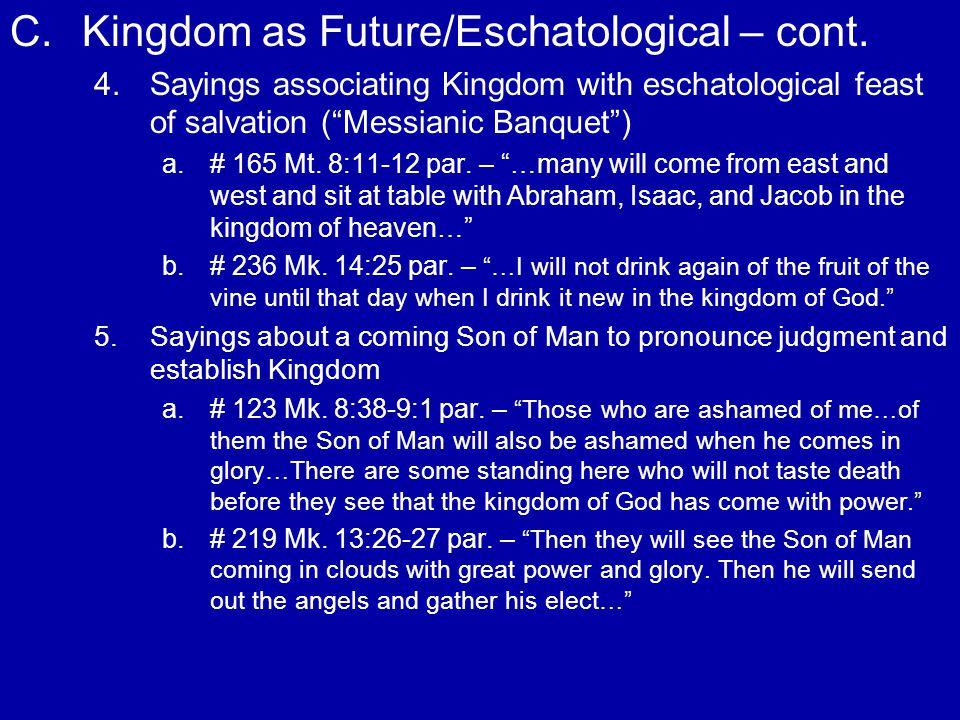 C.Kingdom as Future/Eschatological – cont.6. 6.Conclusion a.