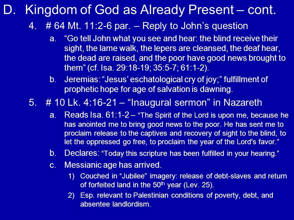 D.Kingdom of God as Already Present – cont.6. 6.# 142 Lk.