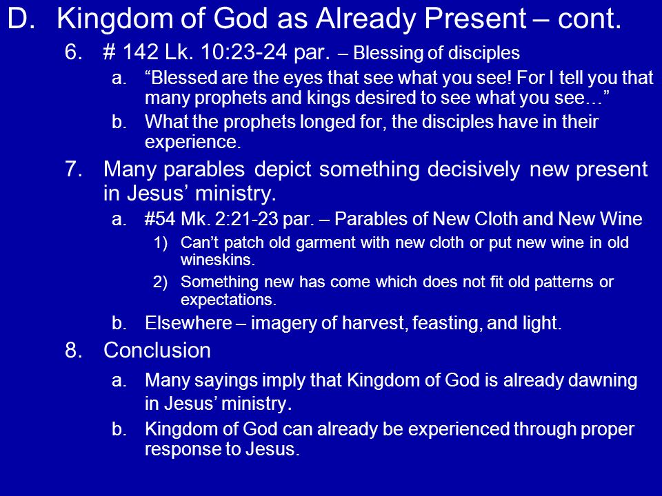 D.Kingdom of God as Already Present – cont. 6. 6.# 142 Lk.