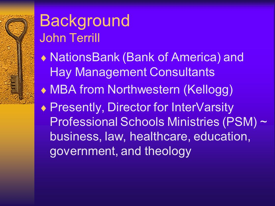 Background John Terrill  Search to discover biblical theology of work (vocation).