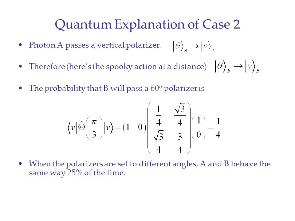 Quantum Explanation of Case 2 Photon A passes a vertical polarizer.