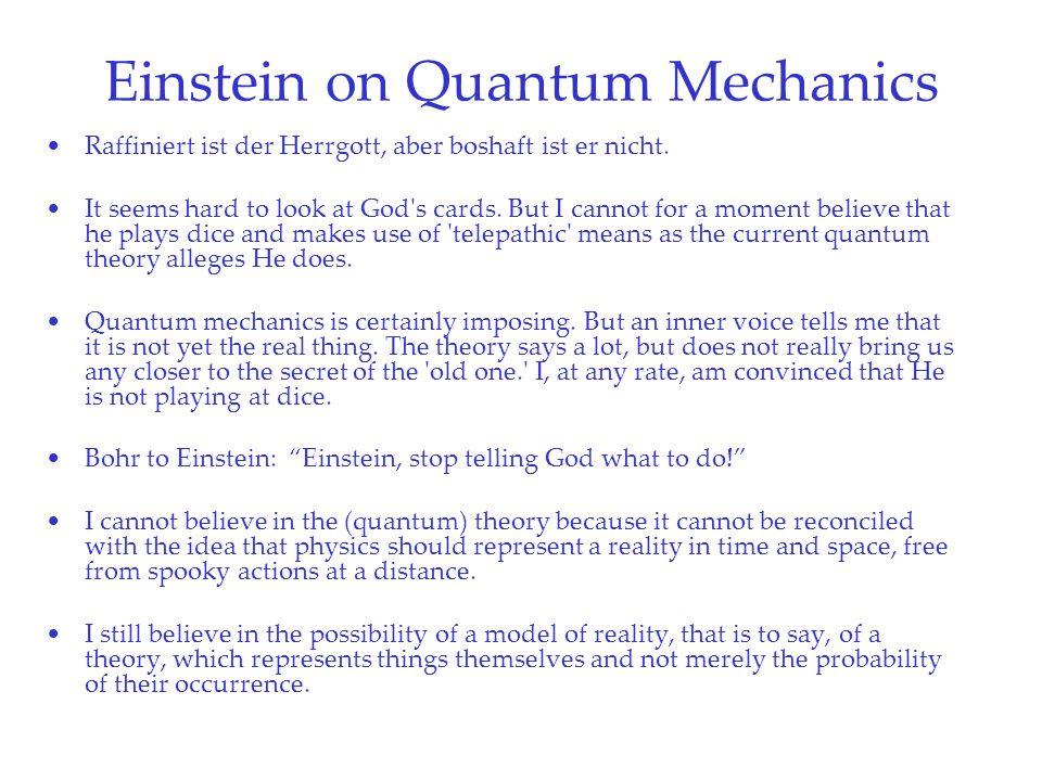 Einstein on Quantum Mechanics Raffiniert ist der Herrgott, aber boshaft ist er nicht.