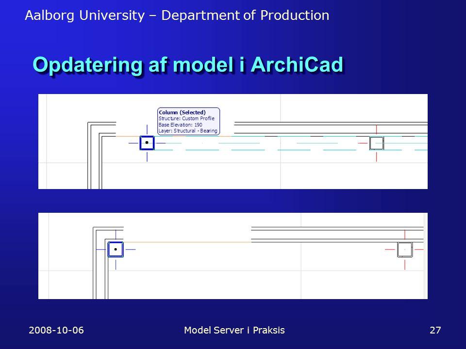 Aalborg University – Department of Production 2008-10-06Model Server i Praksis27 Opdatering af model i ArchiCad