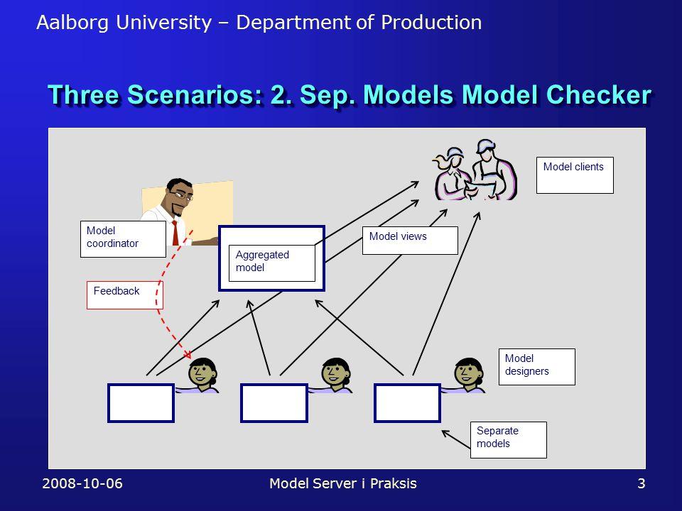 Aalborg University – Department of Production Three Scenarios: 2.