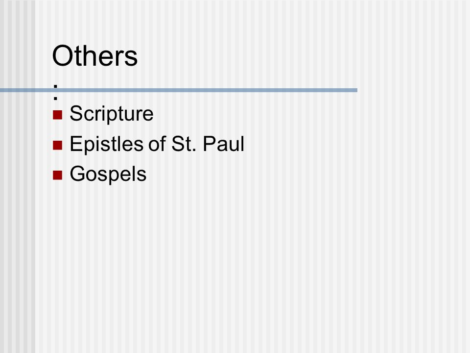 Scripture Epistles of St. Paul Gospels Others :