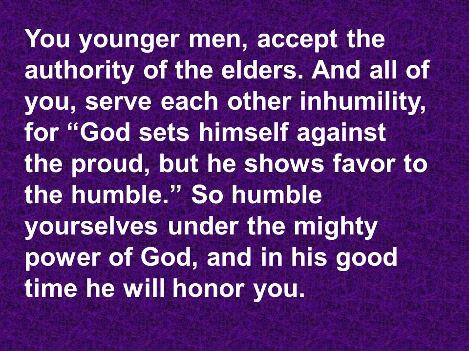 You younger men, accept the authority of the elders.