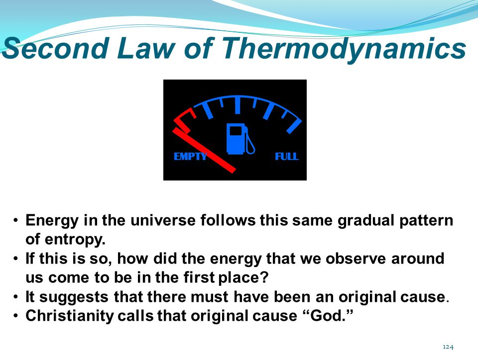 Second Law of Thermodynamics Energy in the universe follows this same gradual pattern of entropy. If this is so, how did the energy that we observe ar