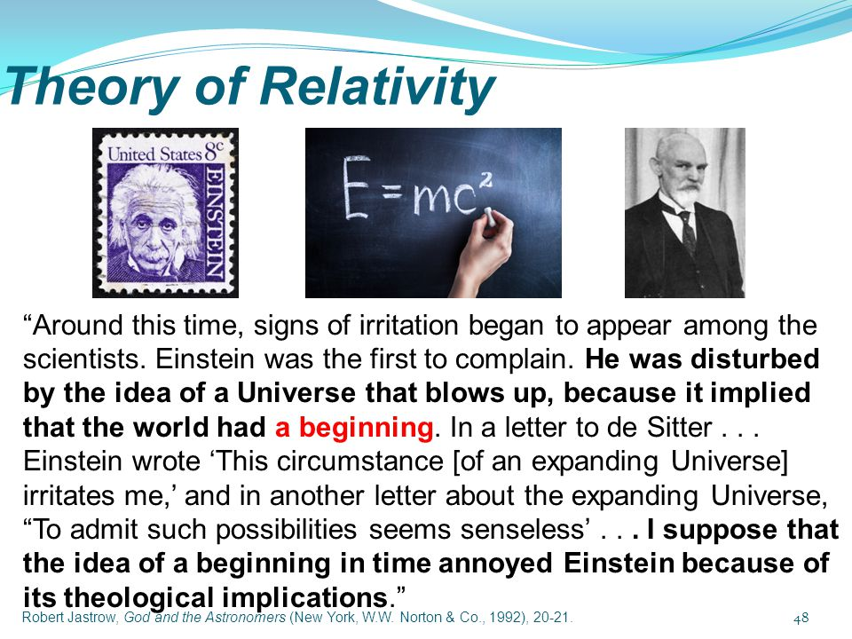 "Theory of Relativity ""Around this time, signs of irritation began to appear among the scientists. Einstein was the first to complain. He was disturbed"
