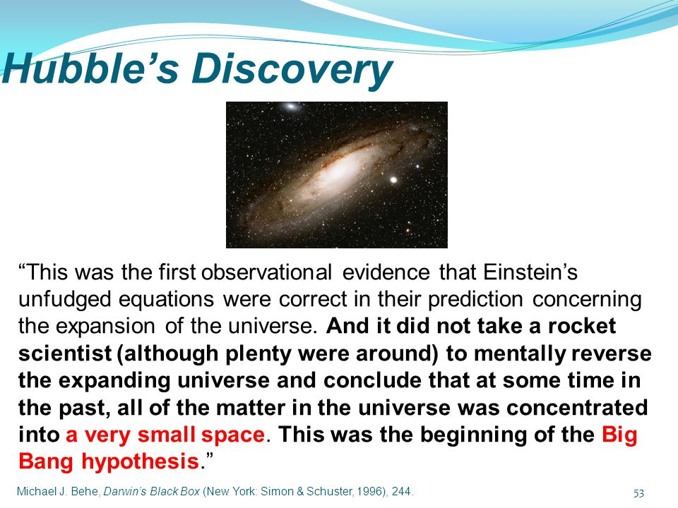 "Hubble's Discovery ""This was the first observational evidence that Einstein's unfudged equations were correct in their prediction concerning the expan"