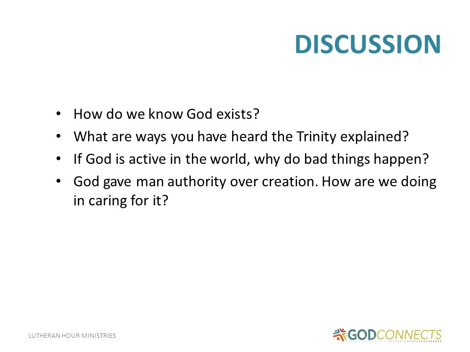 LUTHERAN HOUR MINISTRIES DISCUSSION How do we know God exists.