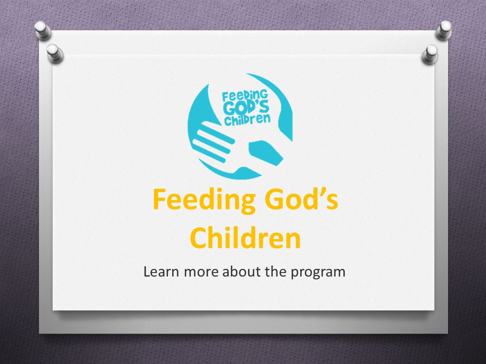 Feeding God's Children Learn more about the program