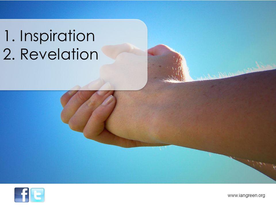www.iangreen.org 1. Inspiration 2. Revelation