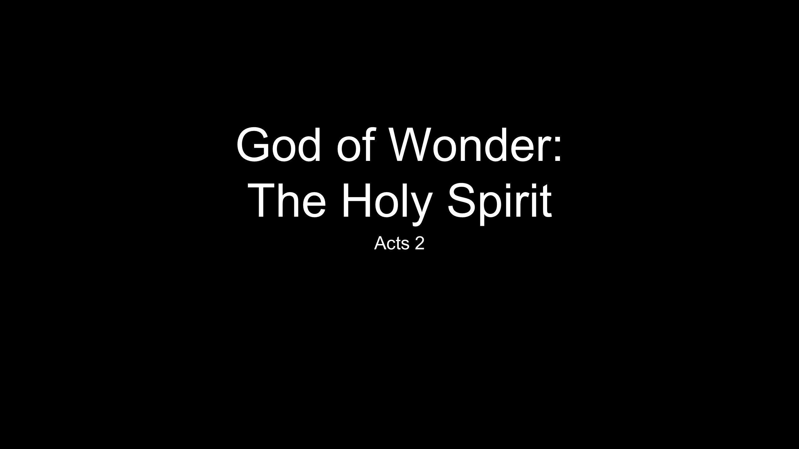 God of Wonder: The Holy Spirit Acts 2