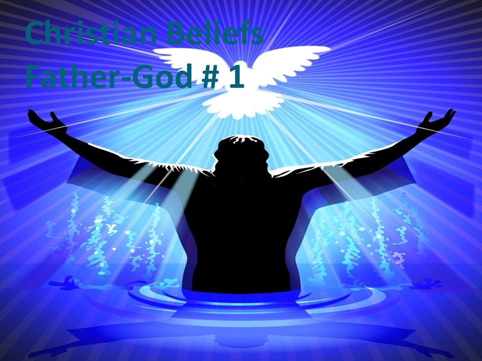 Christian Beliefs Father-God # 1