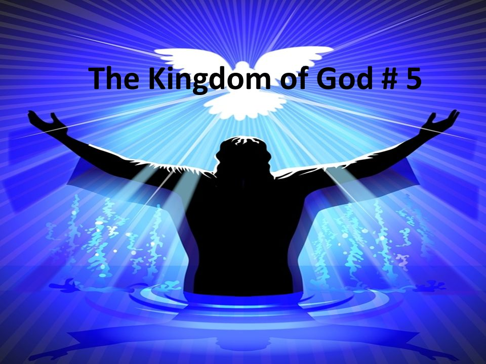 The Kingdom of God # 5