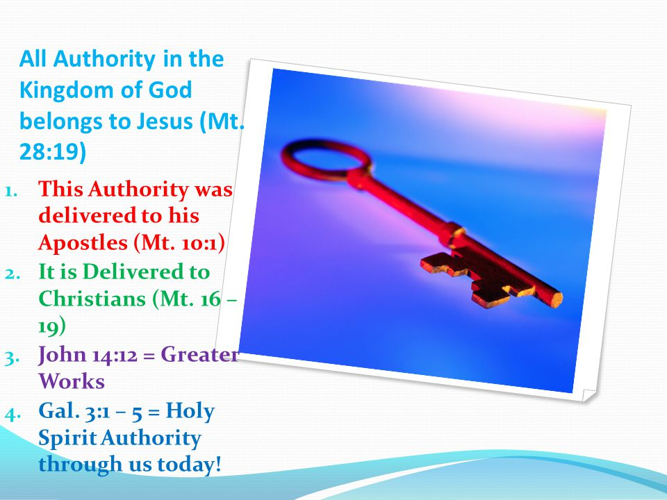 All Authority in the Kingdom of God belongs to Jesus (Mt.