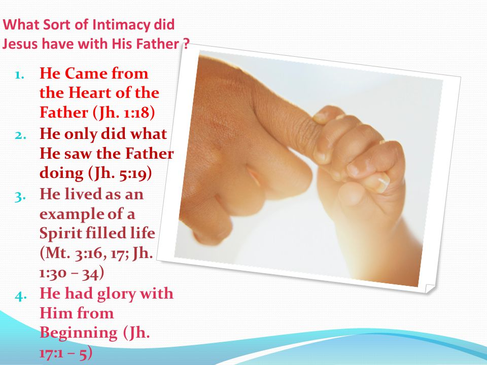 What Sort of Intimacy did Jesus have with His Father .