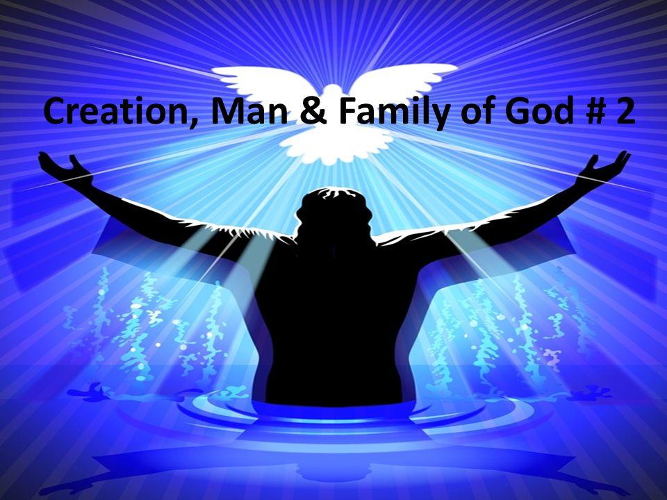 Creation, Man & Family of God # 2