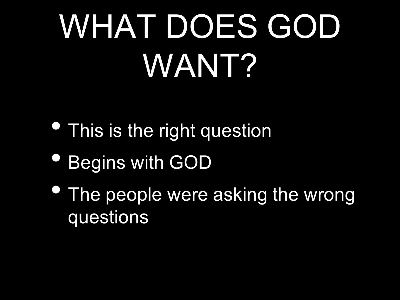 What God Does NOT want... CHEAP GRACE, GOOD INTENTIONS, OR A SHOW.