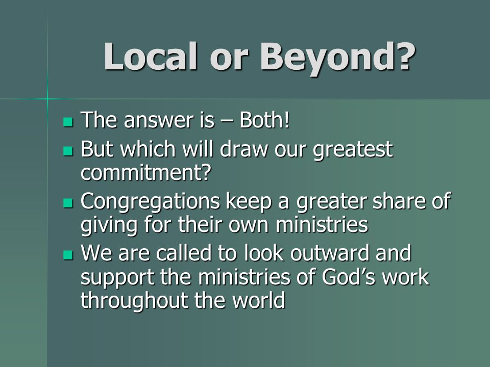 Local or Beyond. The answer is – Both. The answer is – Both.