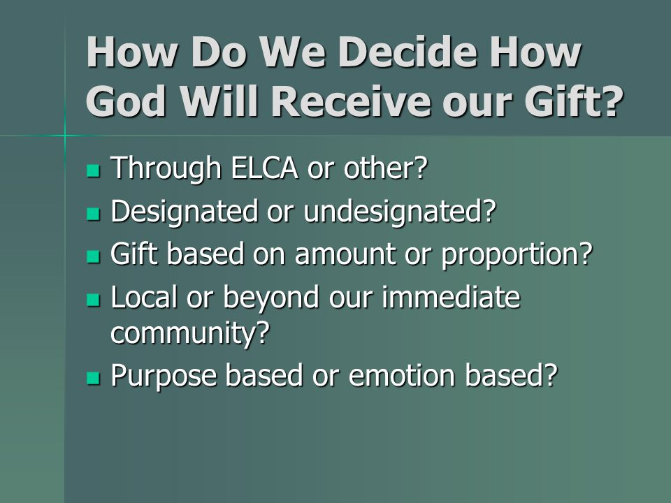 How Do We Decide How God Will Receive our Gift. Through ELCA or other.
