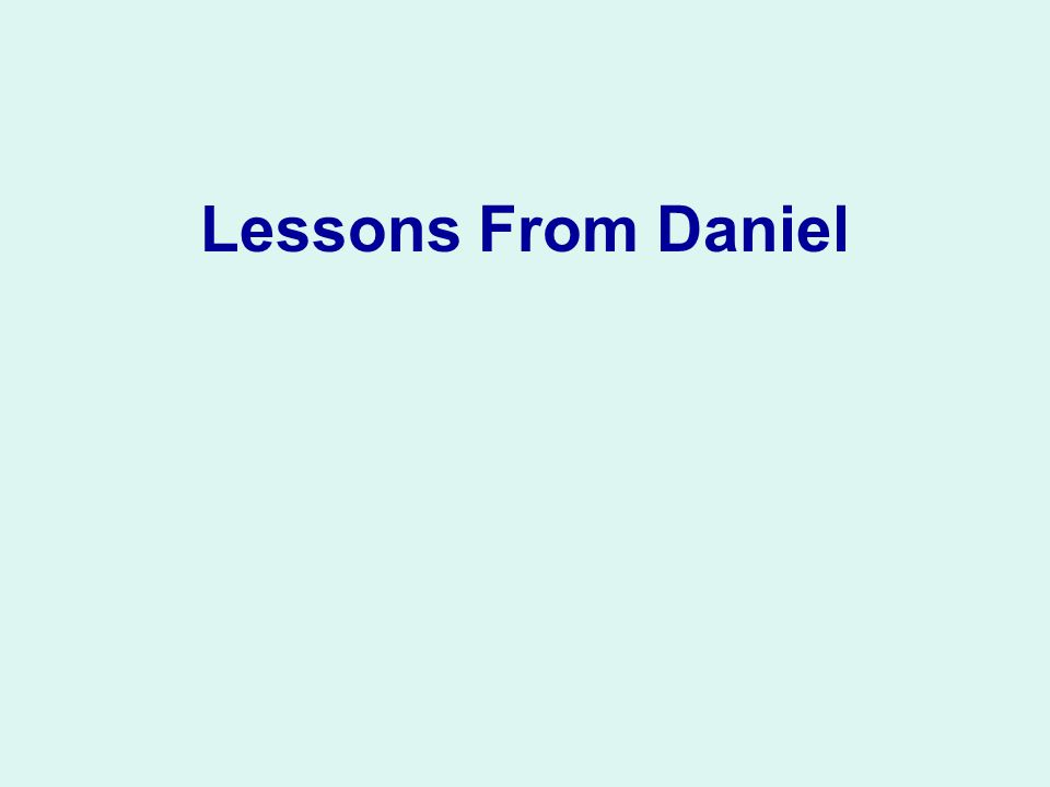 Lessons From Daniel
