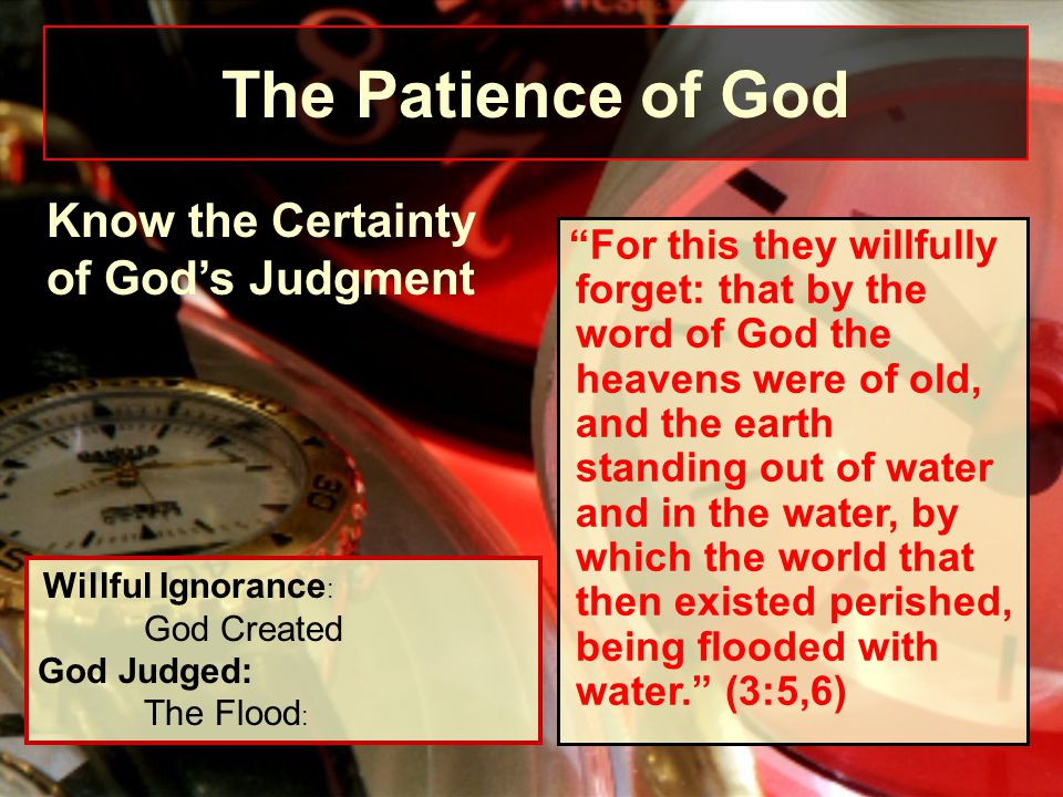 """For this they willfully forget: that by the word of God the heavens were of old, and the earth standing out of water and in the water, by which the w"