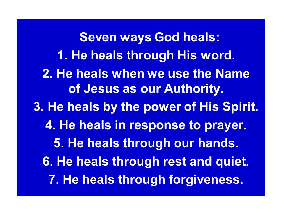 Seven ways God heals: 1. He heals through His word.