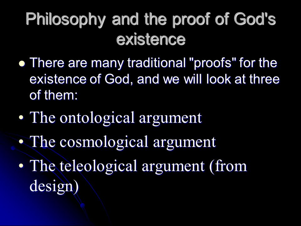 Philosophy and the proof of God's existence There are many traditional