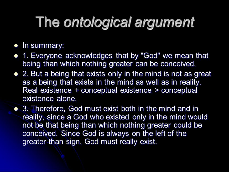 The ontological argument In summary: In summary: 1. Everyone acknowledges that by
